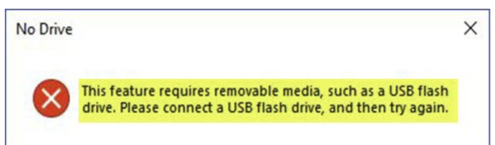 This feature requires removable media, such as a USB flash drive. Please connect a USB flash drive, and then try again.