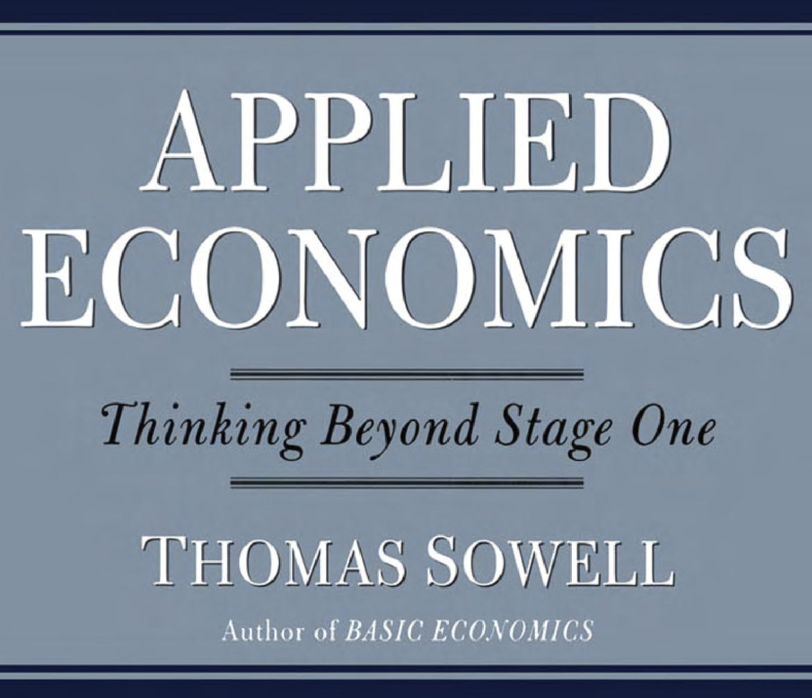 Applied Economics - Thinking Beyond Stage One by Thomas Sowell