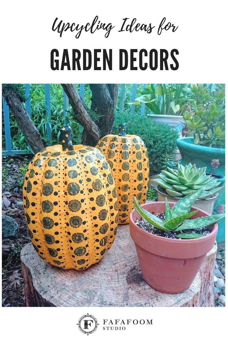 Upcycling Ideas for Garden Decors | FAFAFOOM STUDIO
