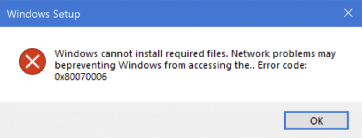 Windows cannot install required files. Network problems may be preventing Windows from accessing the file. Make sure the computer is connected to the network and restart the installation. Error code: 0x80070006.