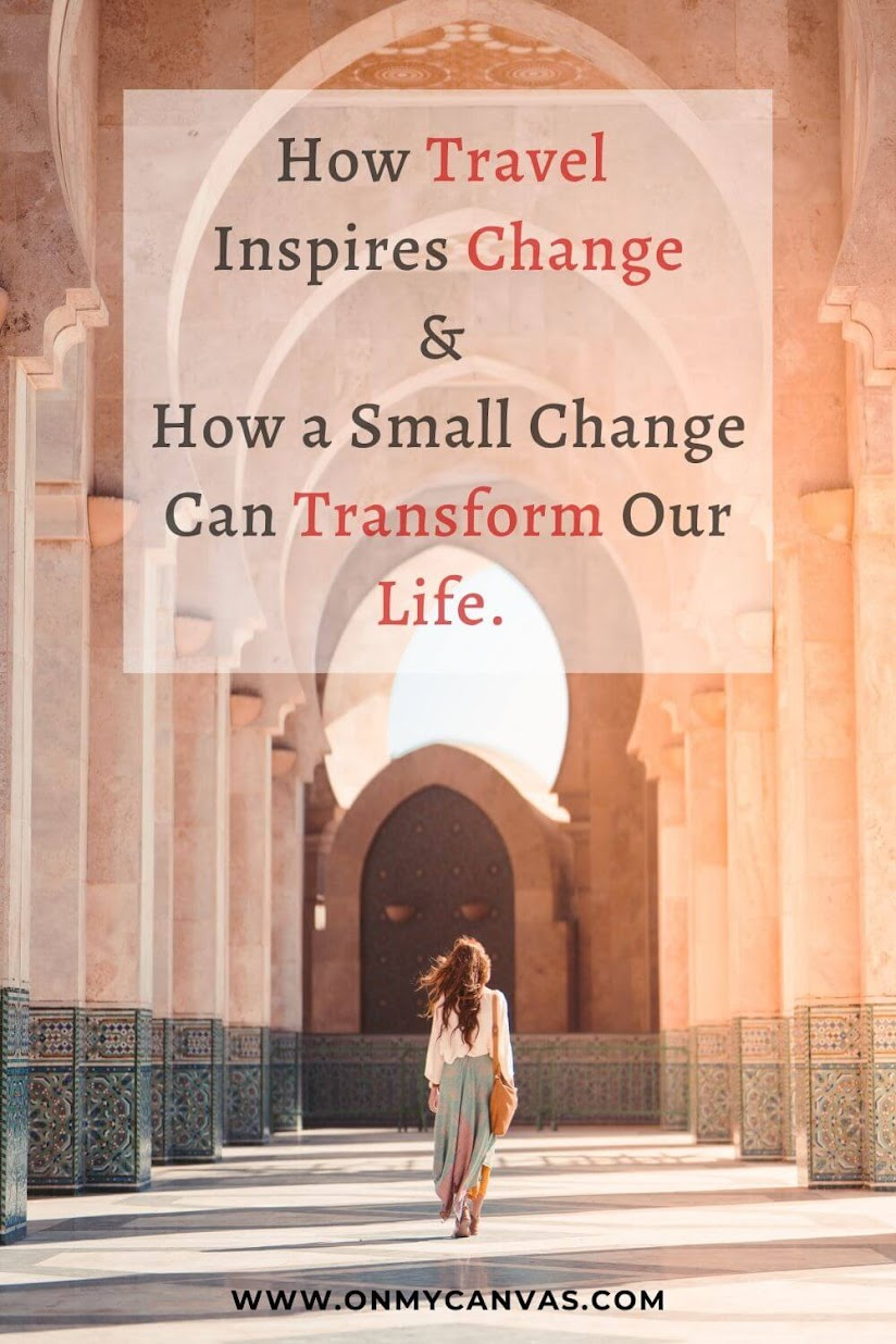 How travel inspires change and how one important change can transform our life | Travel Inspiration | Life hacks | Personal Development | Personal Growth | How to live Better | how to be happier | Keystone Habits | How to change bad habits to good habits | happiness | Self Help | Self Improvement | Living Better | Life Goals | Purpose of Life | Life Lessons | How to feel better | Self Care Self Development tips #travelinspiration #personaldevelopment #changinghabits #lifeinspiration