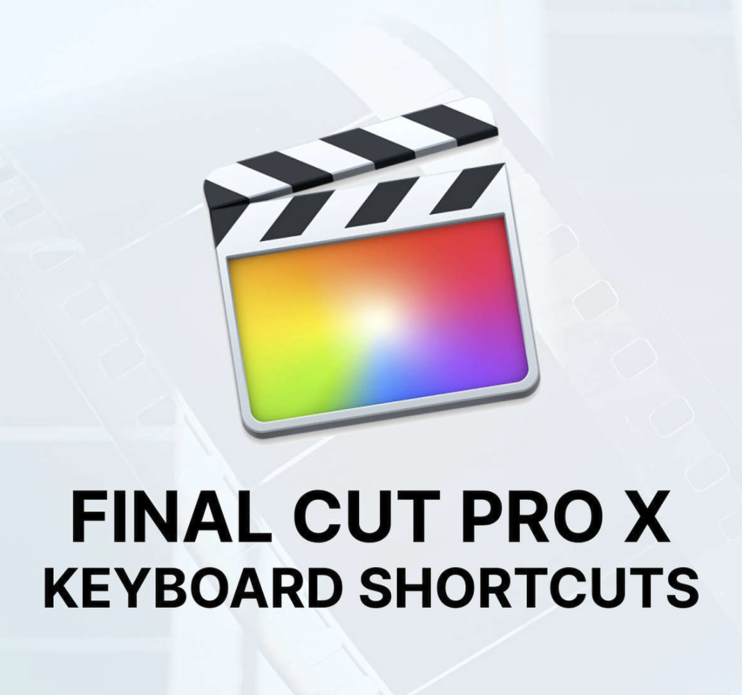 Cheat Sheet of Final Cut Pro X Video Editing Workflow Shortcuts