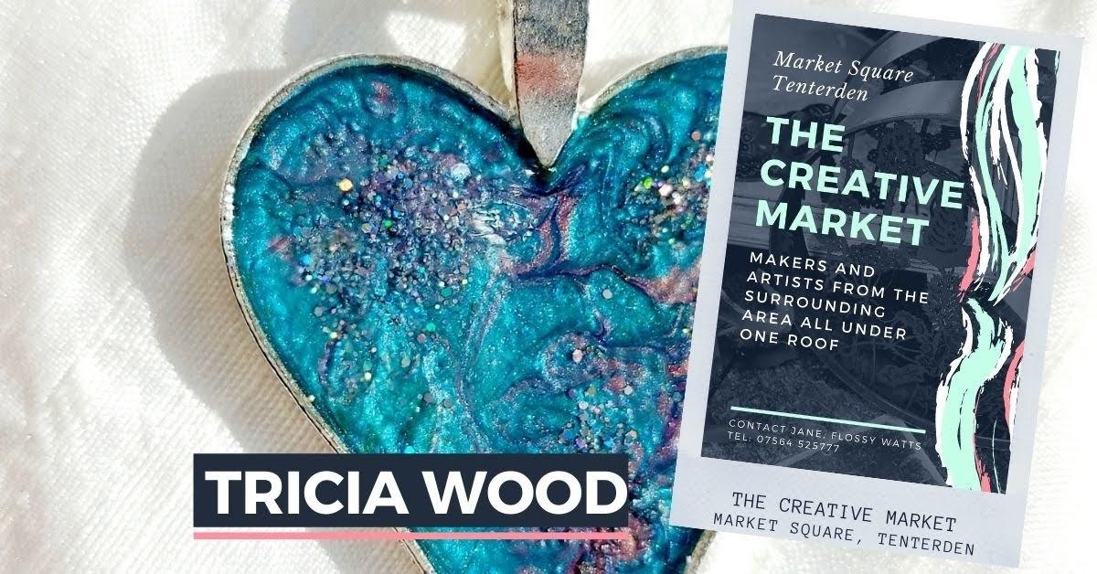 TRISHA WOOD at Tenterden Creative Market