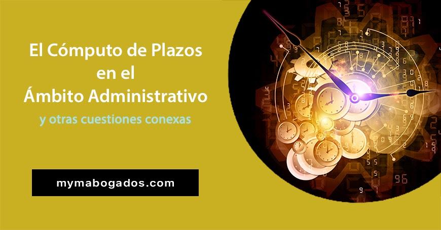 El cómputo de plazos administrativos y otras cuestiones conexas | Melián Abogados