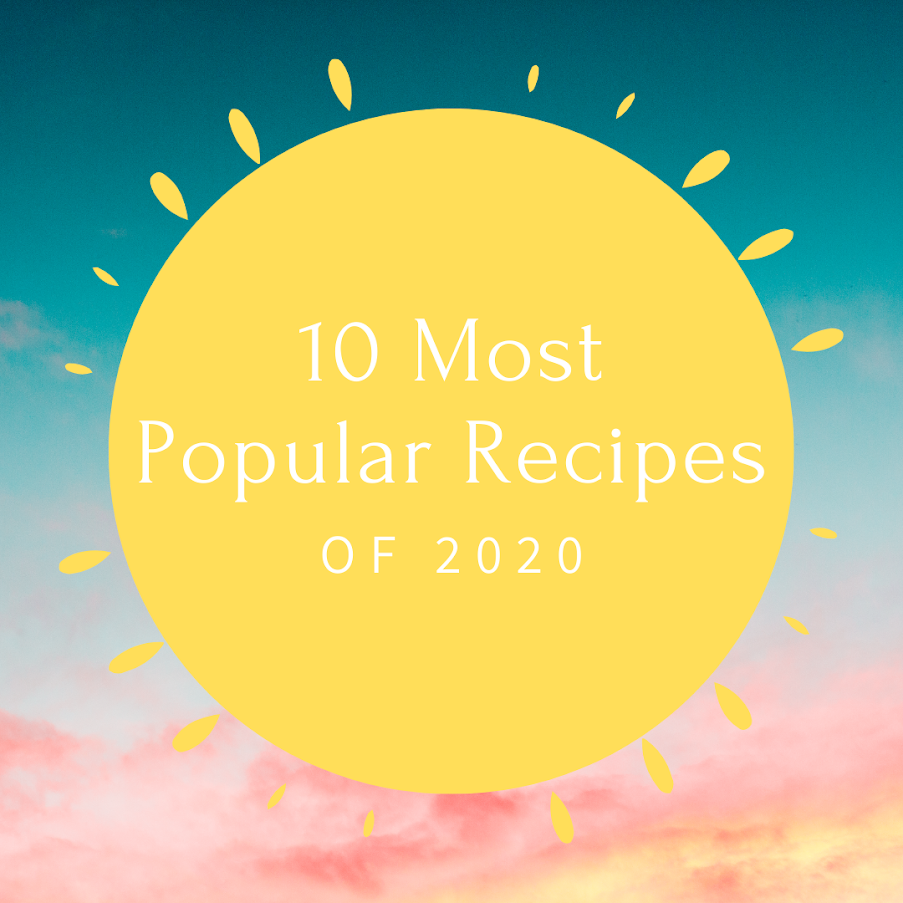 10 Most Popular Recipes of 2020 | Taste As You Go