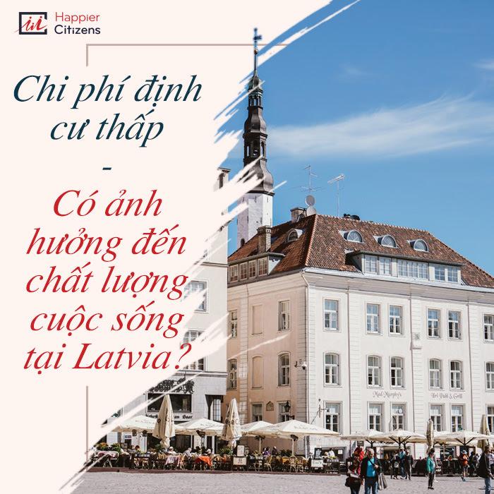 Chi-phí-định-cư-Latvia-cao-hay-thấp?