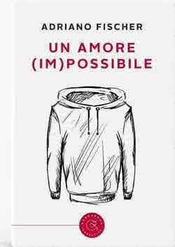 un amore (im)possibile - Adriano Fischer