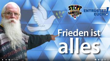 Youtube-Video, Titelbild: Friedenstaube, Logo «Stopp Ramstein», «Entrüstet Euch!», Konni Schmidt zeigt auf «Frieden ist alles».