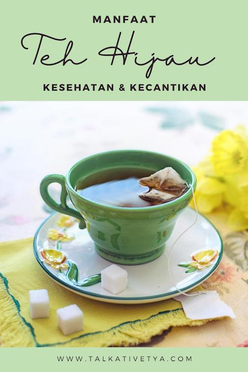 manfaat teh hijau untuk kesehatan dan kecantikan kulit
