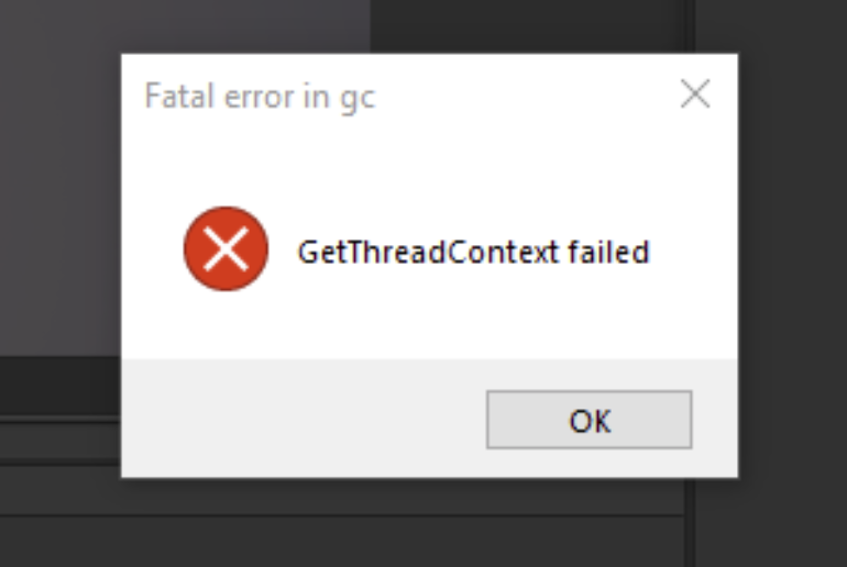 "[Solved] How do I fix ""GetThreadContext failed"" fatal error in GC when game start"