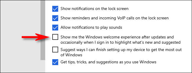 Uncheck for Show me the Windows welcome experience after updates and occasionally when I sign in to highlight what's new and suggested.