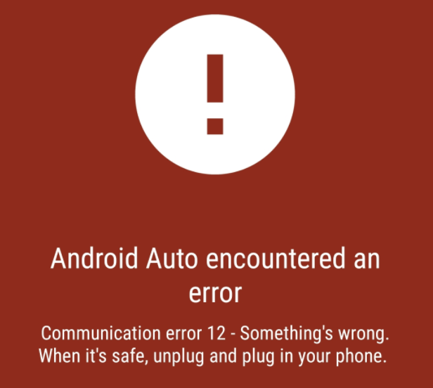 Communication error 12 - Something's wrong. When it's safe, unplug and plug in your phone.