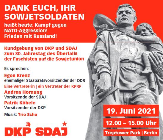 Werbeanzeige: «Dank Euch, Ihr Sowjetsoldaten … Kundgebung der DKP und SDAJ … 19. Juni 2021 Treptower Park, Berlin».