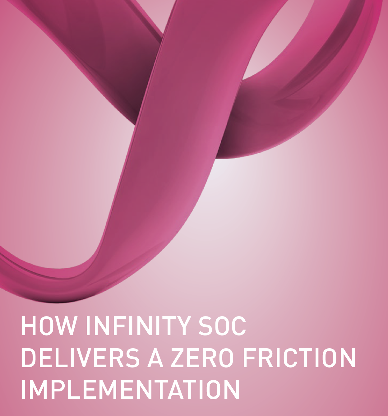 How Infinity SOC Delivers a Zero Friction Implementation