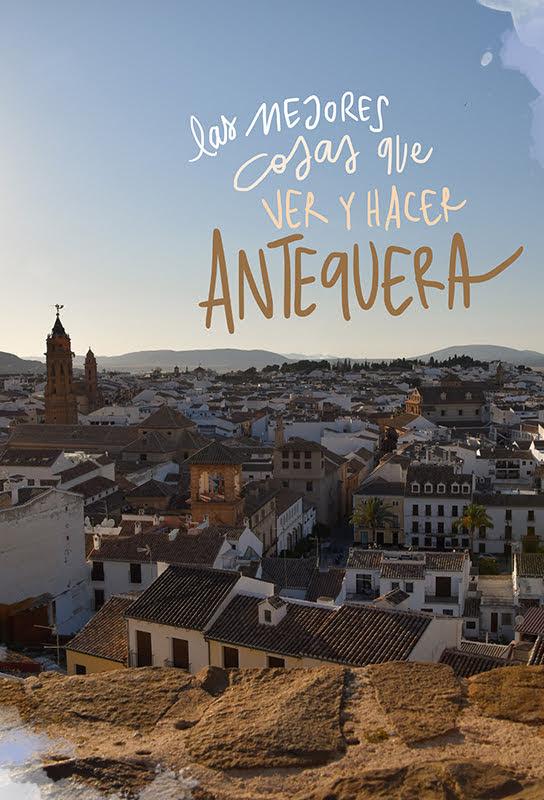 que ver y hacer en Antequera