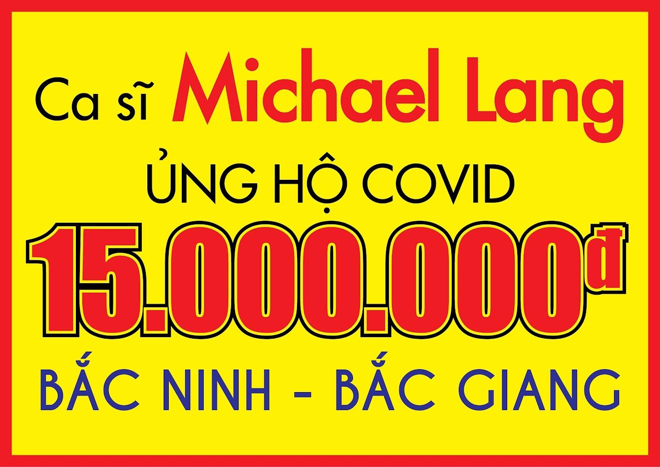 CA SĨ MICHAEL LANG ỦNG HỘ  CHỐNG DỊCH COVID 19 Ở BẮC GIANG,