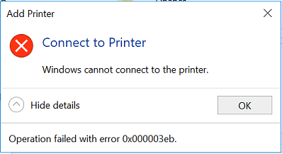 Connect to Printer. Windows cannot connect to the printer. Operation failed with error 0x000003eb.