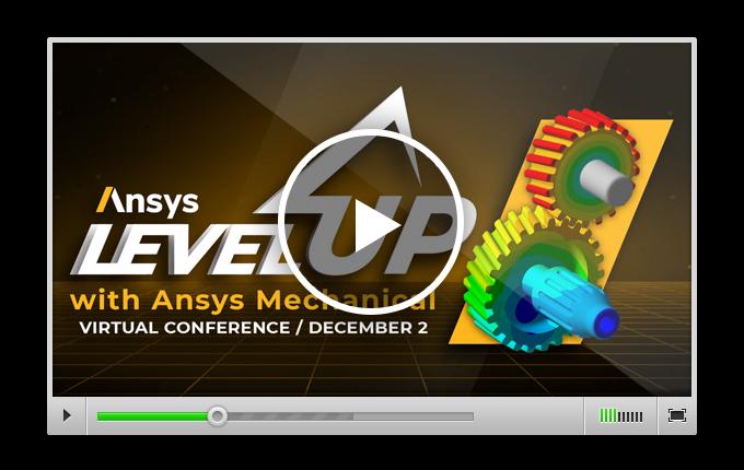 Виртуальная конференция Ansys Level Up – расширьте свои знания в области расчётов на прочность в Ansys Mechanical