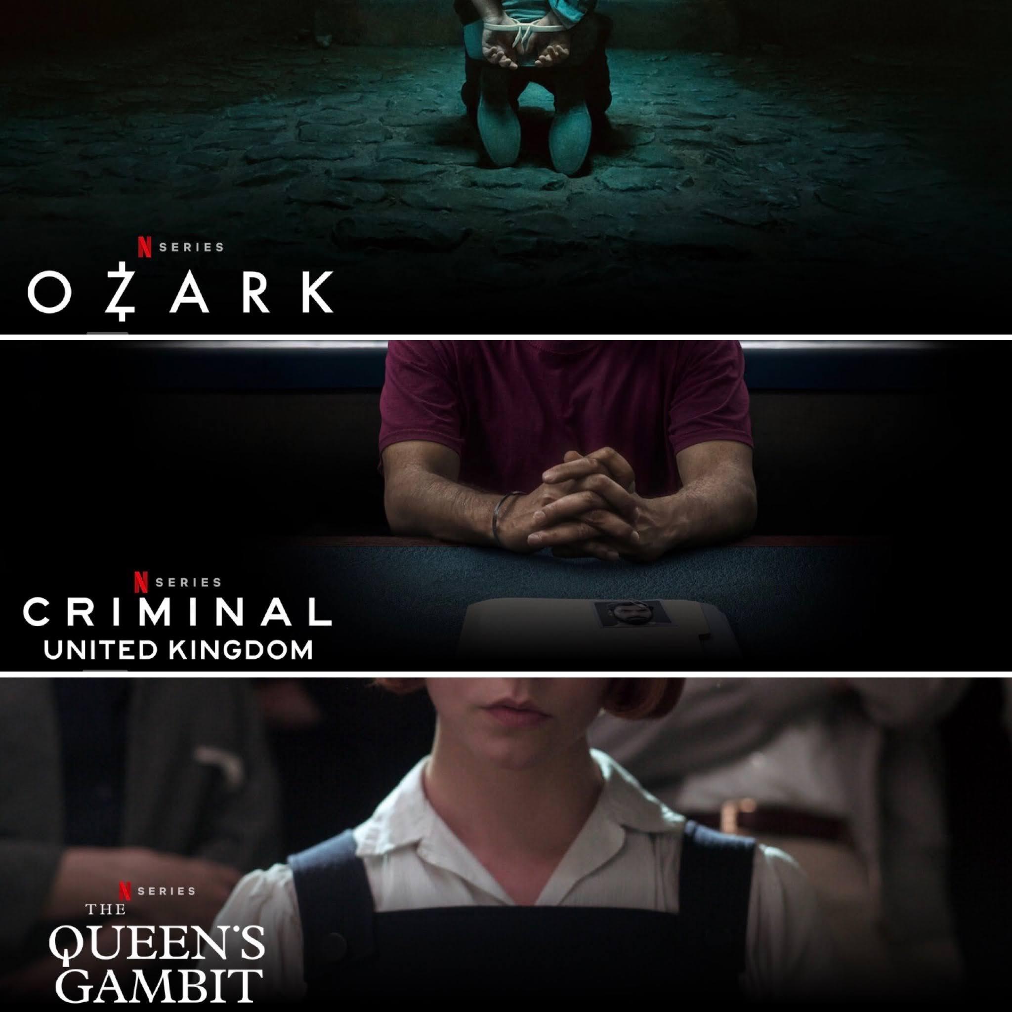Netflix's Ozark, Criminal: UK, and The Queen's Gambit.