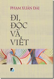 """Mùa dịch, đọc """"Đi, Đọc và Viết"""" của Phạm Xuân Đài"""