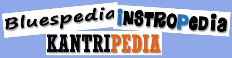 Bluespedia / Instropedia / Kantripedia
