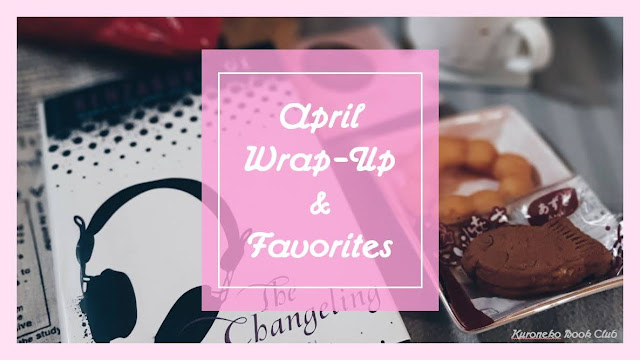 April Wrap-Up & Favorites