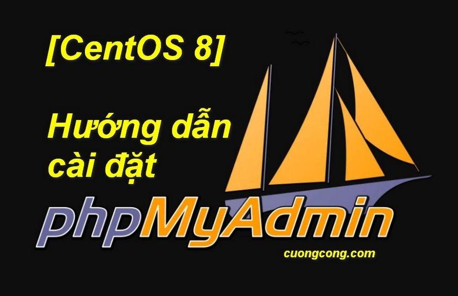 Cài đặt phpmyadmin trên CentOS 8