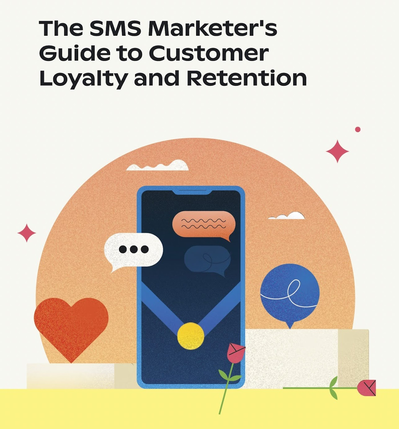 The SMS Marketer's Guide to Customer Loyalty and Retention