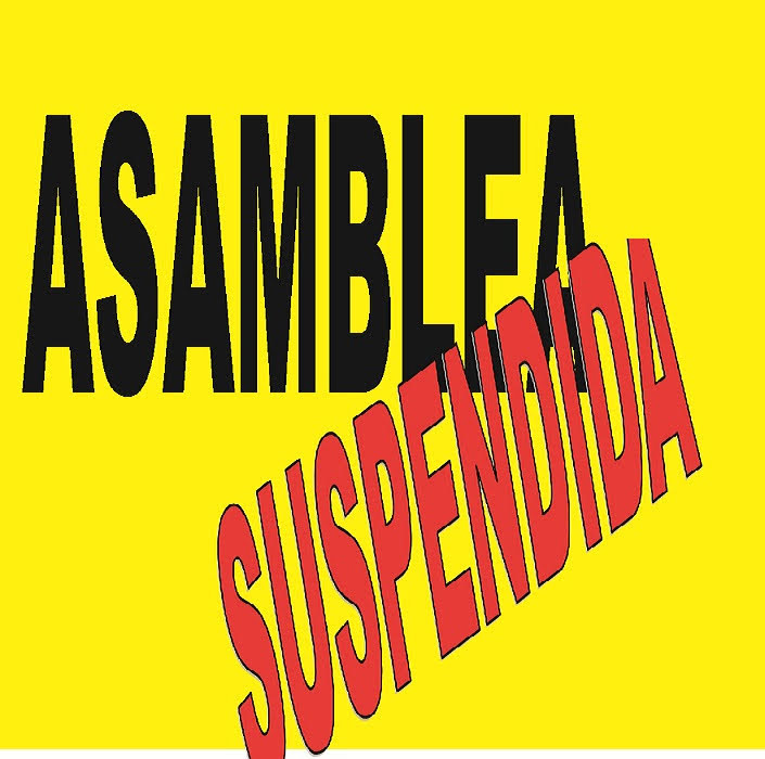 ASAMBLEA SUSPENDIDA