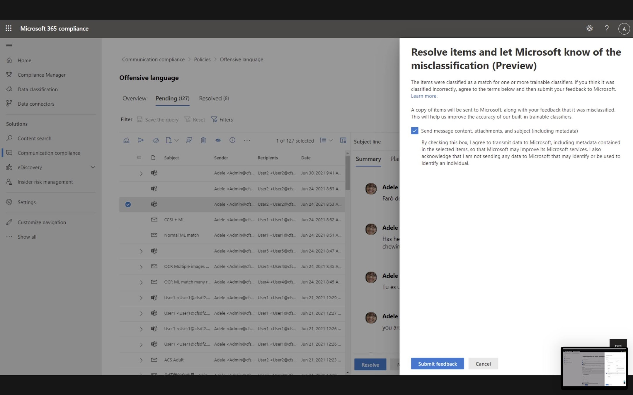 Cross tenant feedback enables you to provide feedback on messages that were misclassified (such as false positives) by a Communication Compliance policy leveraging any of the built-in classifiers (Threat, Harassment, Profanities, Discrimination).