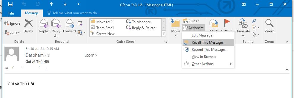Chọn Actions và chọn mục Recall This Message từ menu nhé.
