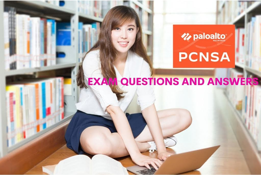Palo Alto Networks Certified Network Security Administrator (PCNSA) Exam Questions and Answers