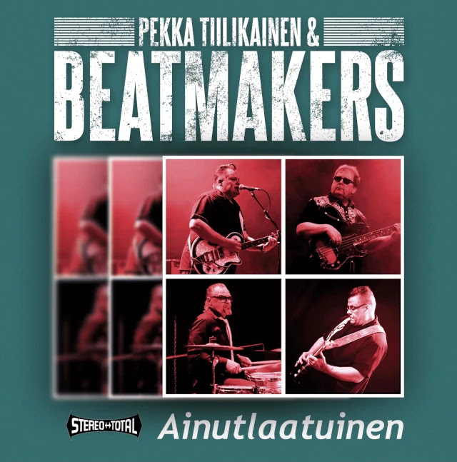 Kansikuva: Pekka Tiilikainen & Beatmakers: Ainutlaatuinen