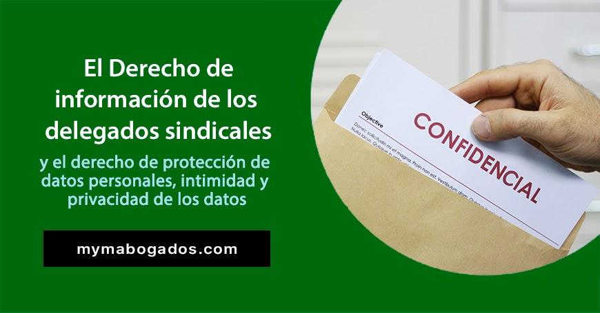 El derecho de información de los delegados sindicales y el derecho de protección de datos personales, intimidad y privacidad de los datos | Melián Abogados