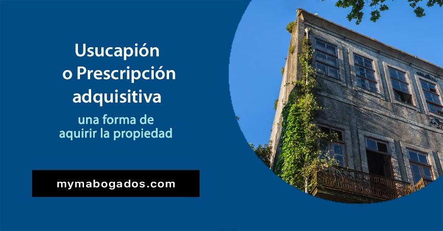 Prescripción adquisitiva o usucapión. Una forma de adquirir la propiedad | Melián Abogados
