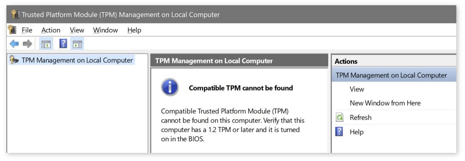 f the message Compatible TPM cannot be found show means that the TPM is not enabled or you don't have a TPM module on your motherboard.
