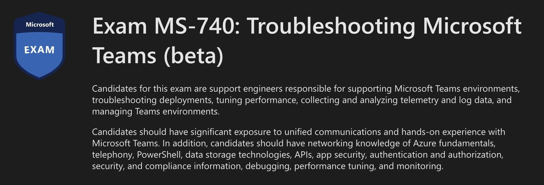 Exam MS-740: Troubleshooting Microsoft Teams (beta)