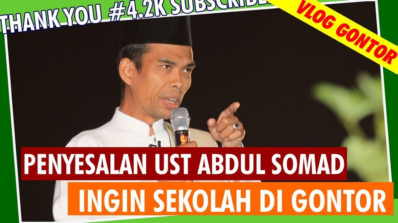 Penyesalan Ust Abdul Somad Ingin Sekolah di Gontor