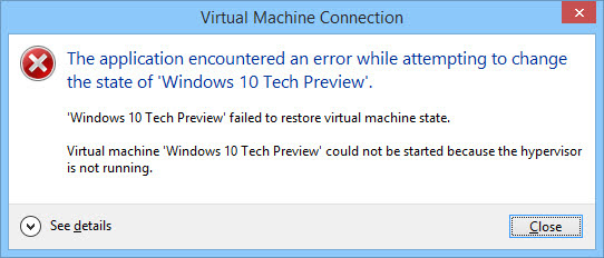 Solved: How do I fix restored virtual machine could not be started because the hypervisor is not running.