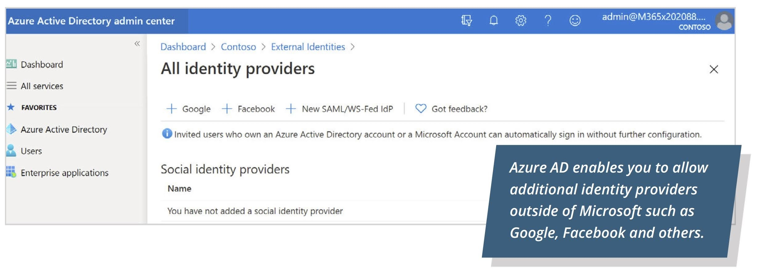 Azure AD enables you to allow additional identity providers outside of Microsoft such as Google, Facebook, and others.