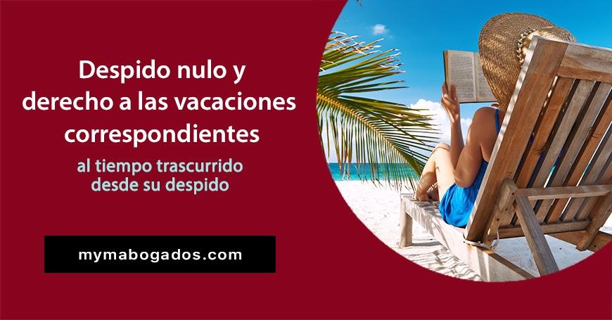 Despido nulo y derecho a las vacaciones correspondientes desde el despido | Melián Abogados