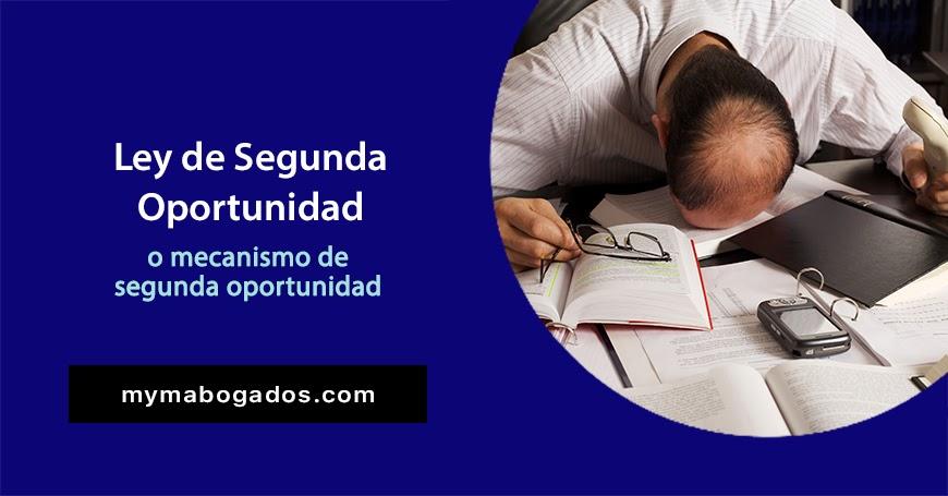 Ley de Segunda Oportunidad o Mecanismo de Segunda Oportunidad en detalle | Melián Abogados
