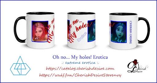 Cherish Desire, Merchandise, Mug, Oh no... My holes!, erotica