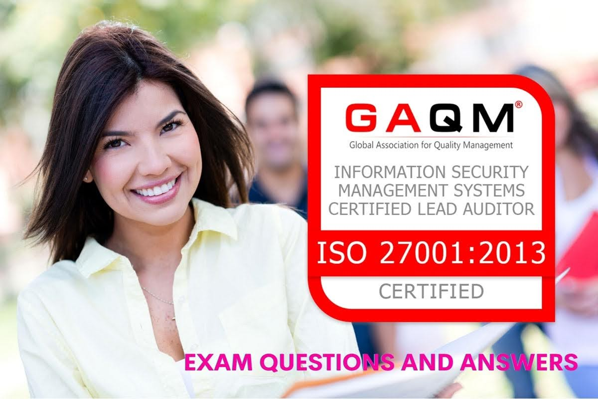 GAQM ISO 27001:2013 Certified Lead Auditor ISO-ISMS-LA ISO27-13-001 ISO-CLA Exam Questions and Answers