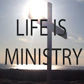 Life Is Ministry