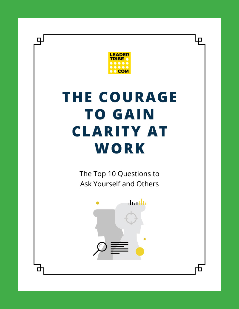 The Courage to Gain Clarity at Work