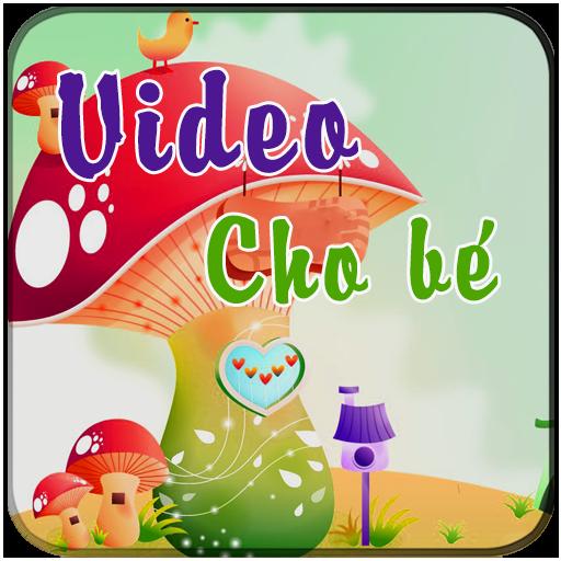 Video Hay Cho Be