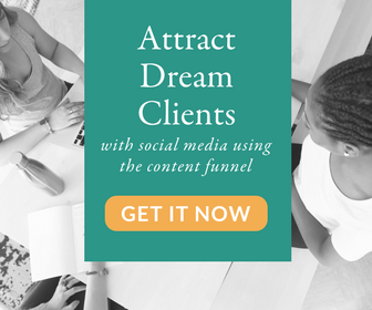 Attract Dream Clients with My Content Funnel