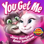 """You Get Me (From """"Talking Friends"""")"""