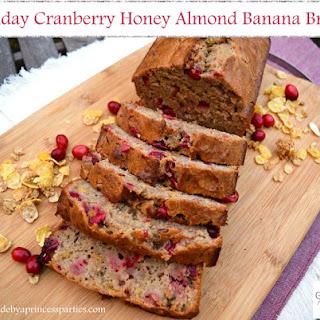 Holiday Cranberry Honey Almond Banana Bread.